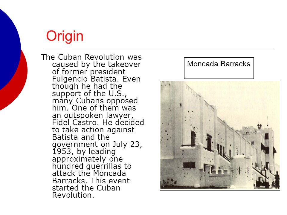 History o Before the Cuban Revolution, Cuba elected Fulgencio Batista as their 14 th president.