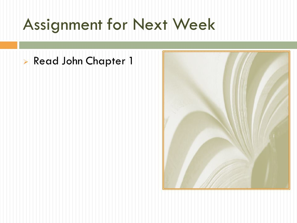 Assignment for Next Week  Read John Chapter 1