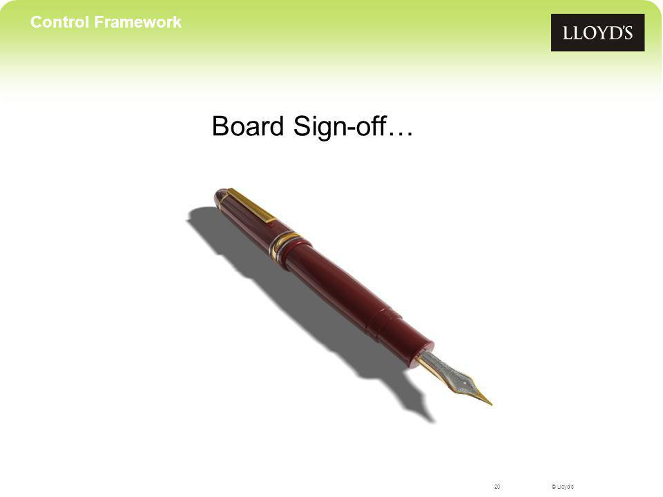© Lloyd's Board Sign-off… 20 Control Framework