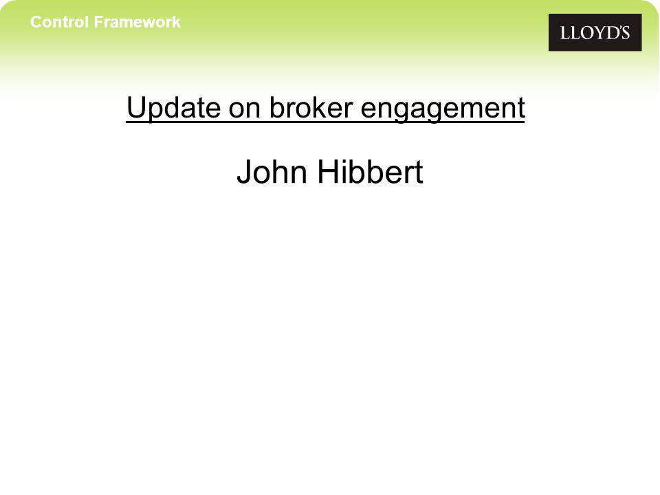 Update on broker engagement John Hibbert