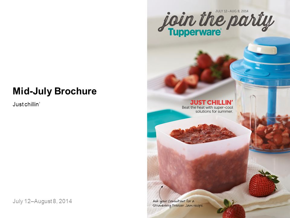 Mid-July Brochure Just chillin' July 12–August 8, 2014
