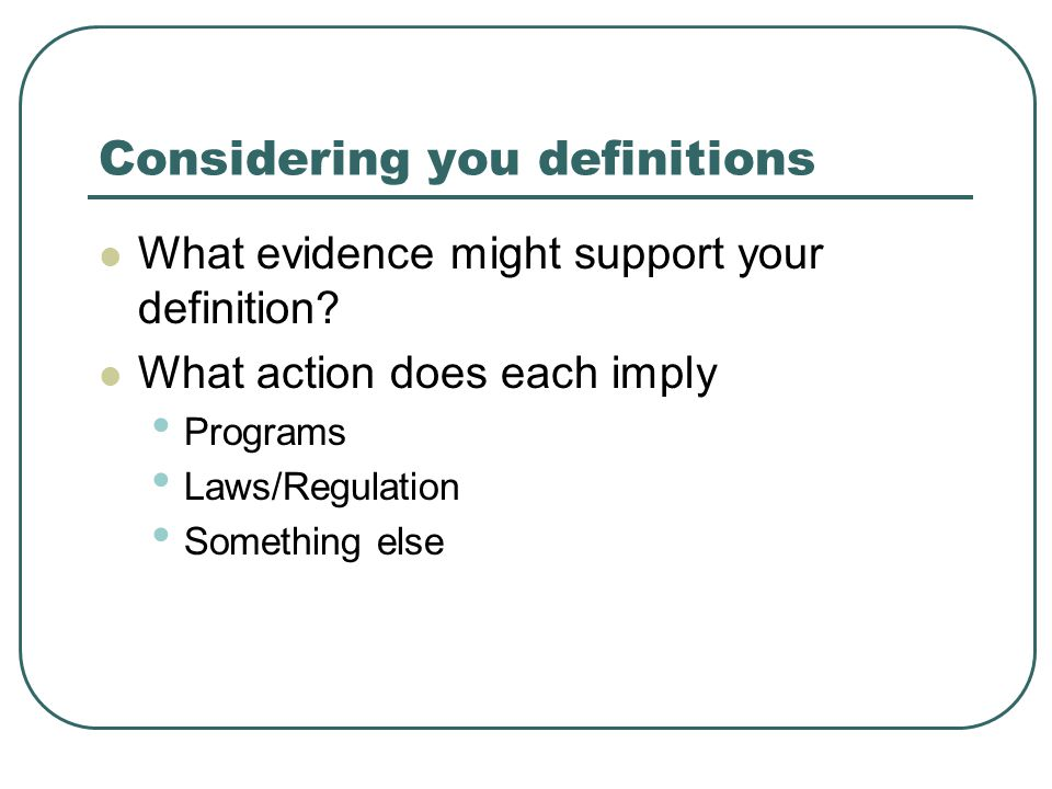 Considering you definitions What evidence might support your definition.