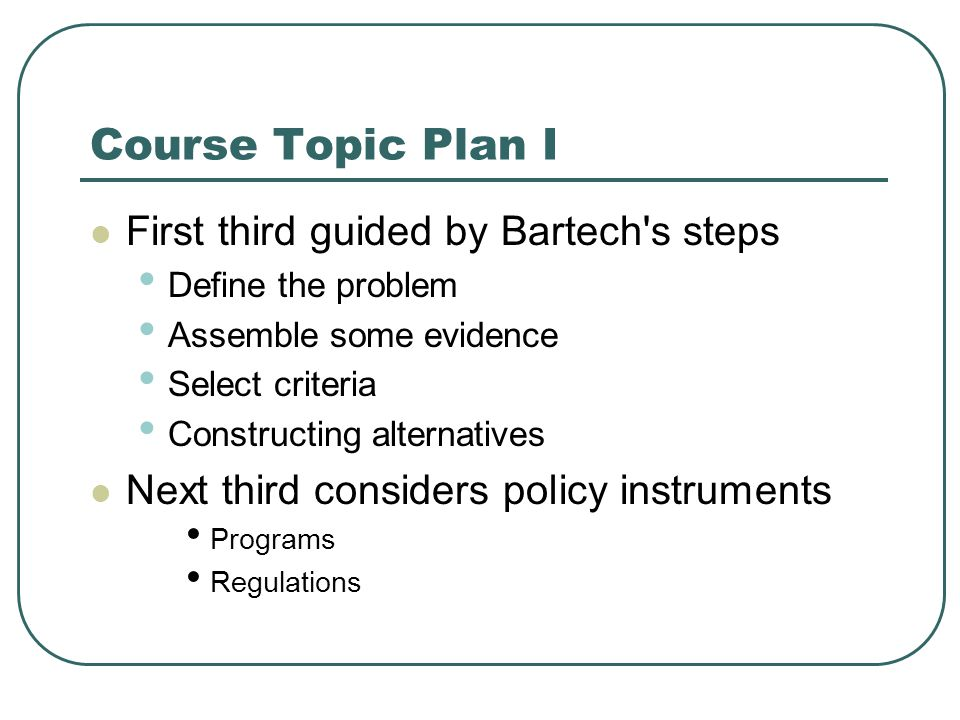 Course Plan II Final Portion Specific skills – cover basic requirements Program Evaluation Cost Benefit Analysis Presenting findings