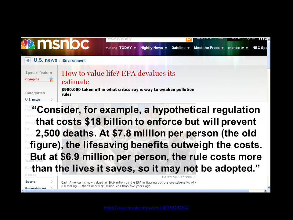 10 July 2008 http://www.msnbc.msn.com/id/25626294/ Consider, for example, a hypothetical regulation that costs $18 billion to enforce but will prevent 2,500 deaths.