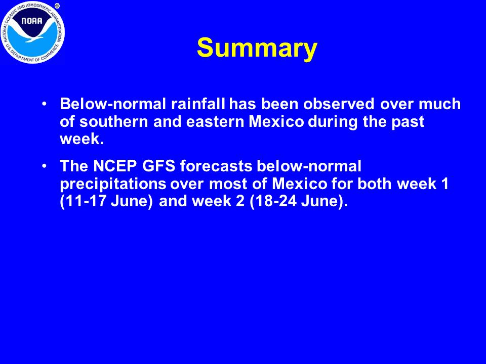 Summary Below-normal rainfall has been observed over much of southern and eastern Mexico during the past week.