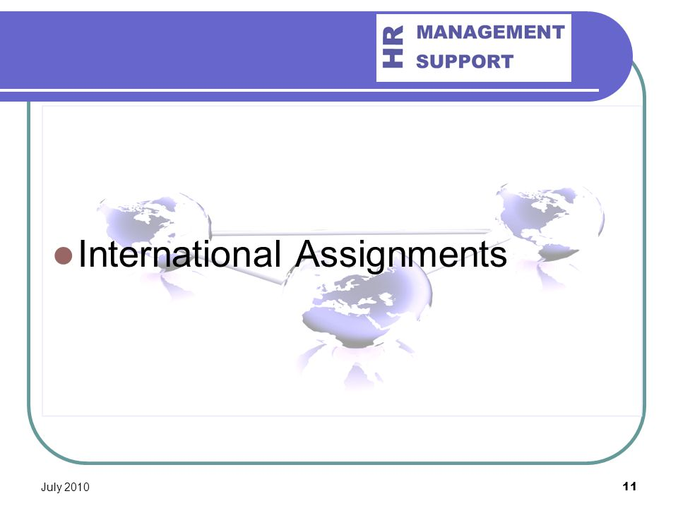 July 201011 International Assignments