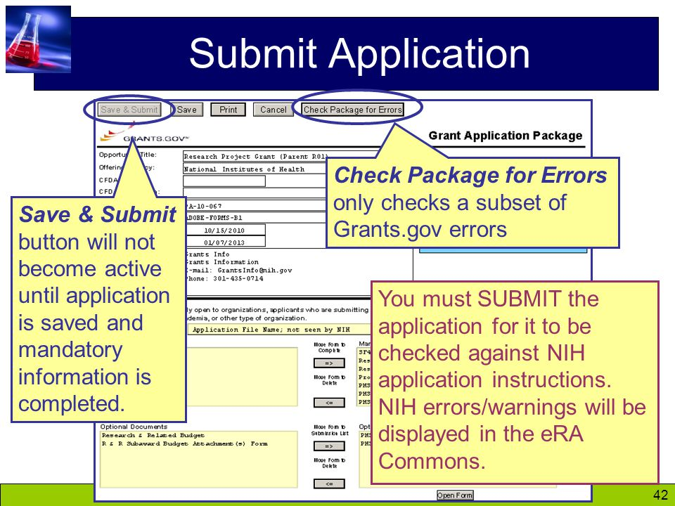 42 Submit Application Check Package for Errors only checks a subset of Grants.gov errors You must SUBMIT the application for it to be checked against NIH application instructions.