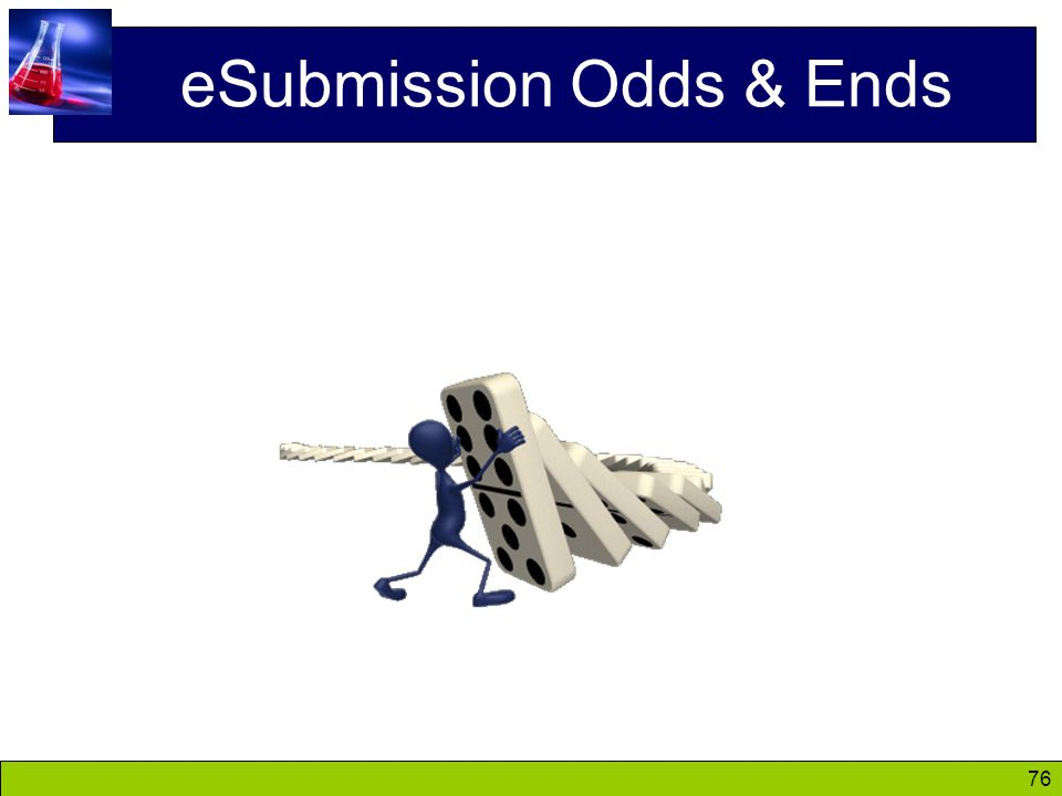 76 eSubmission Odds & Ends