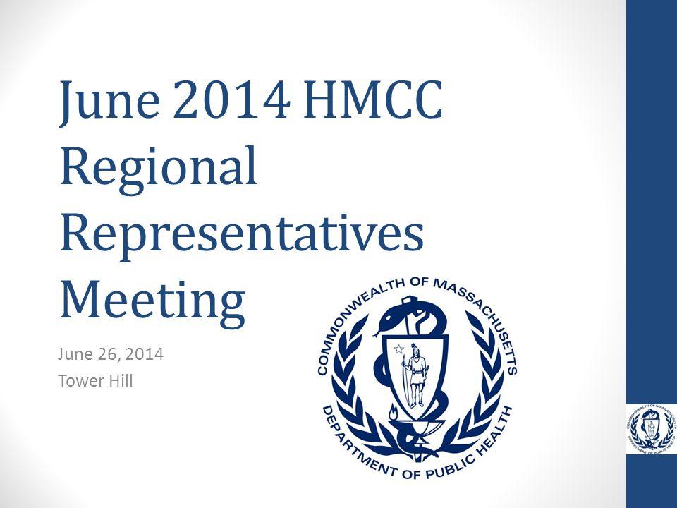 June 2014 HMCC Regional Representatives Meeting June 26, 2014 Tower Hill