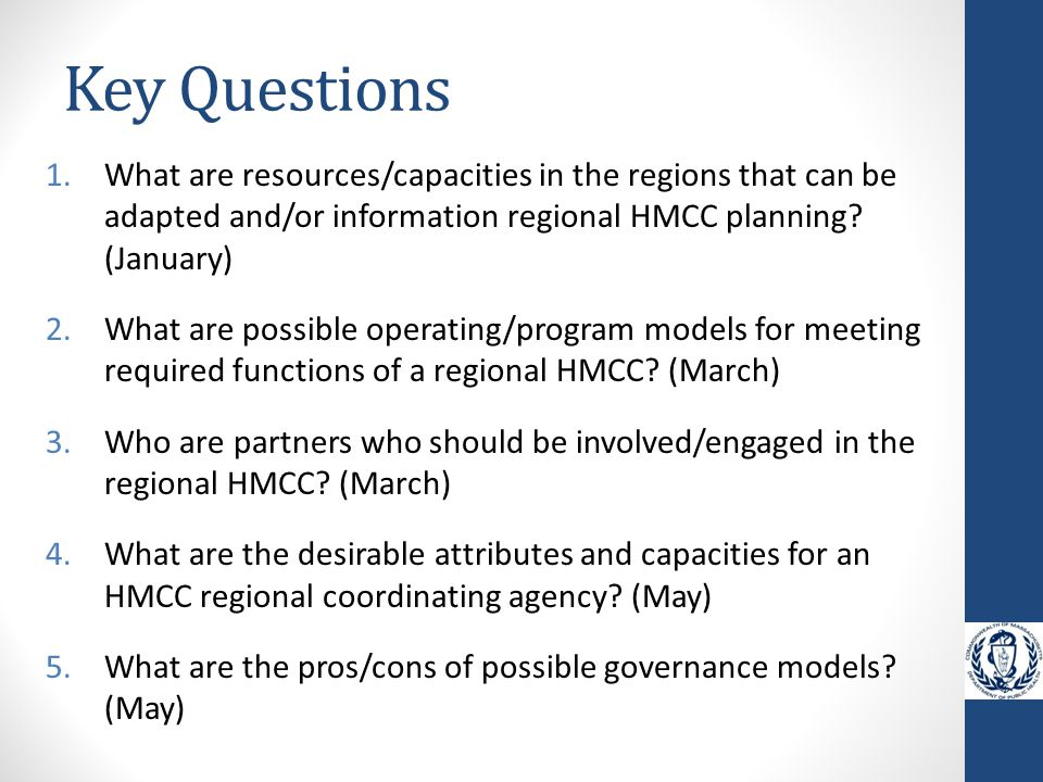 Key Questions 1.What are resources/capacities in the regions that can be adapted and/or information regional HMCC planning.