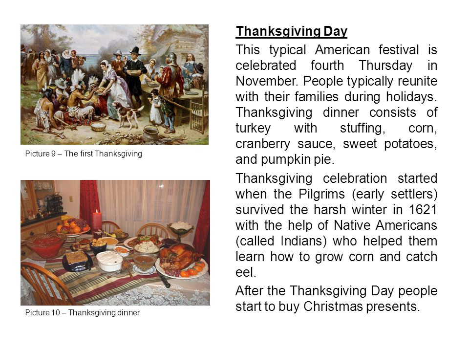 Thanksgiving Day This typical American festival is celebrated fourth Thursday in November. People typically reunite with their families during holiday