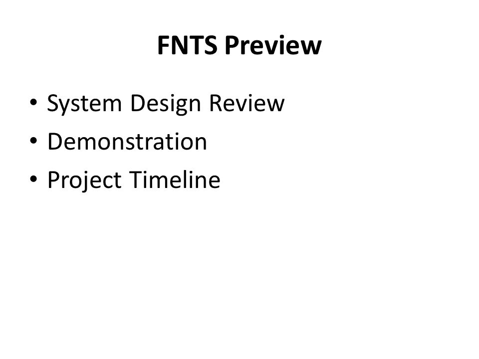 FNTS Preview System Design Review Demonstration Project Timeline