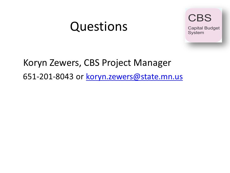 Questions Koryn Zewers, CBS Project Manager or