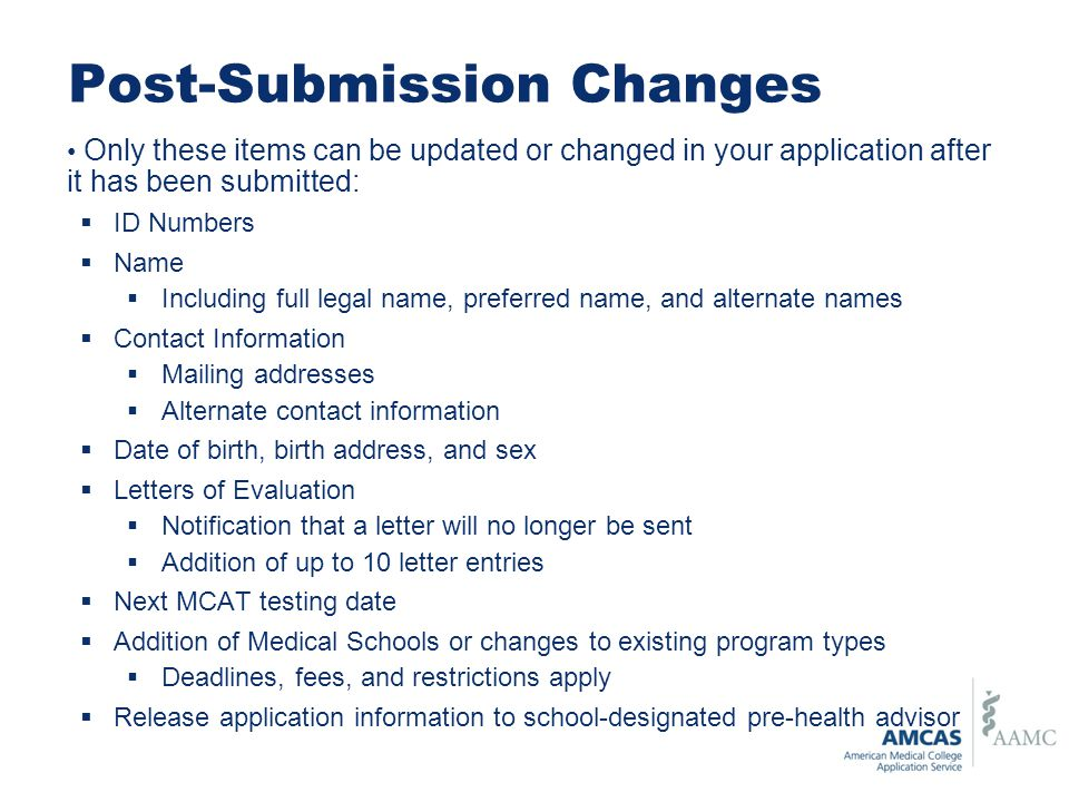 Post-Submission Changes Only these items can be updated or changed in your application after it has been submitted:  ID Numbers  Name  Including fu
