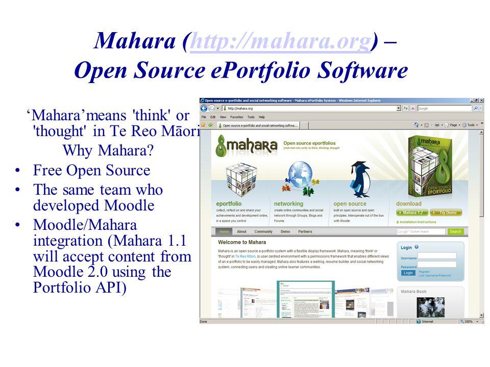 Mahara (http://mahara.org) – Open Source ePortfolio Softwarehttp://mahara.org 'Mahara'means think or thought in Te Reo Māori Why Mahara.
