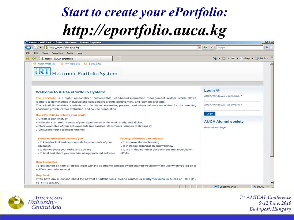Start to create your ePortfolio: http://eportfolio.auca.kg 7 th AMICAL Conference 9-12 June, 2010 Budapest, Hungary
