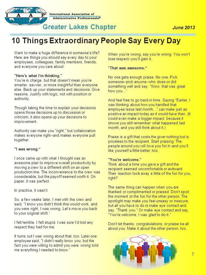 8 10 Things Extraordinary People Say Every Day (continued) Can you help me? When you need help, regardless of the type of help you need or the person you need it from, just say, sincerely and humbly, Can you help me? I promise you ll get helpI promise you ll get help.