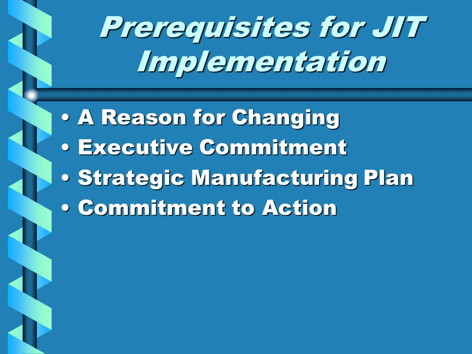 Just-In-Time Techniques Inventory Reduction as a Tool for ImprovementInventory Reduction as a Tool for Improvement Supplier RelationshipsSupplier Relationships Inventory Pull Inventory Pull Uniform Plant LoadingUniform Plant Loading