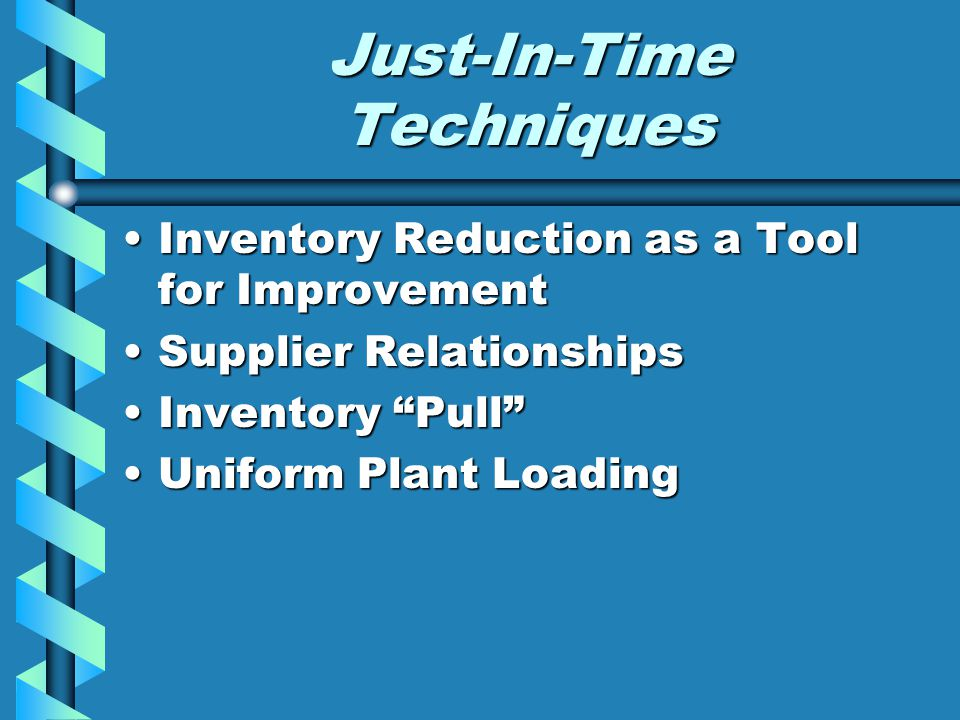 Requirements for JIT (cont'd) Use a pull Production SystemUse a pull Production System Design products for ManufacturingDesign products for Manufacturing Develop Controllable Production ProcessesDevelop Controllable Production Processes Have a Defect Prevention Program Reduce Setup Times Build Products to Specification