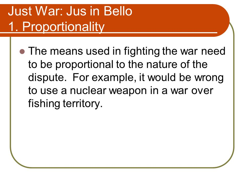 Just War: Jus in Bello 1.