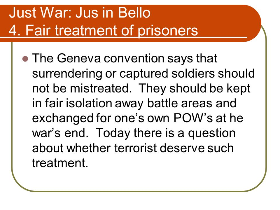 Just War: Jus in Bello 4.