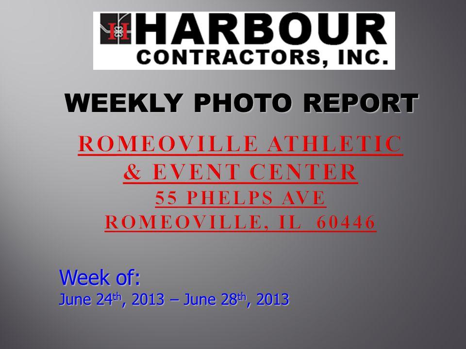 WEEKLY PHOTO REPORT WEEKLY PHOTO REPORT Week of: June 24 th, 2013 – June 28 th, 2013