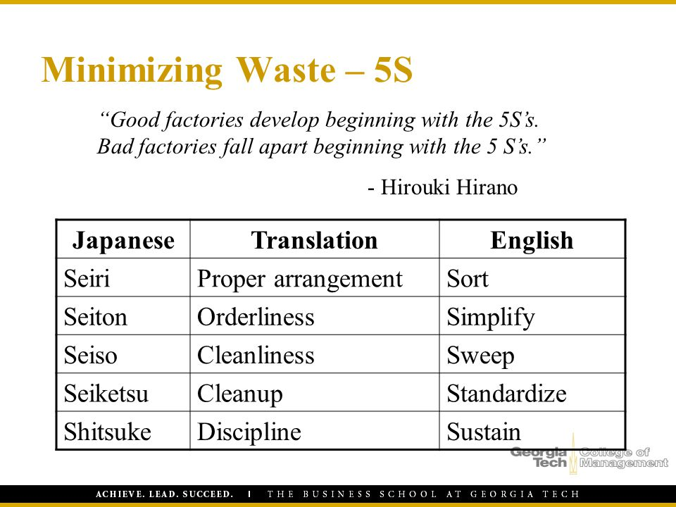 "Minimizing Waste – 5S ""Good factories develop beginning with the 5S's. Bad factories fall apart beginning with the 5 S's."" - Hirouki Hirano JapaneseTr"