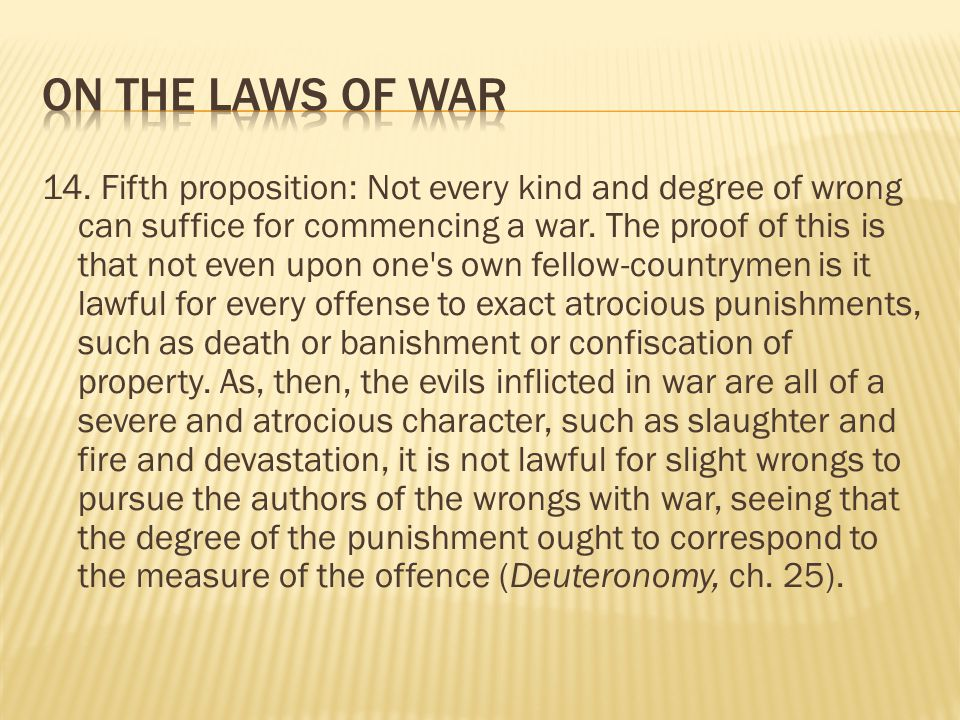 14. Fifth proposition: Not every kind and degree of wrong can suffice for commencing a war.