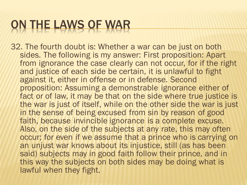 32. The fourth doubt is: Whether a war can be just on both sides.