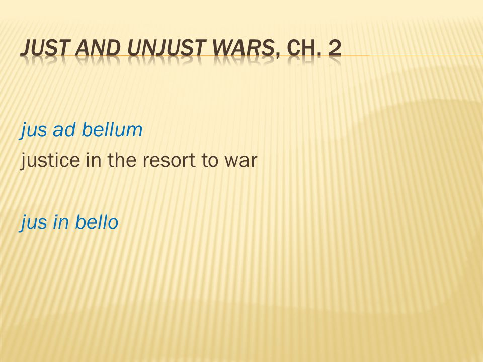 jus ad bellum justice in the resort to war jus in bello