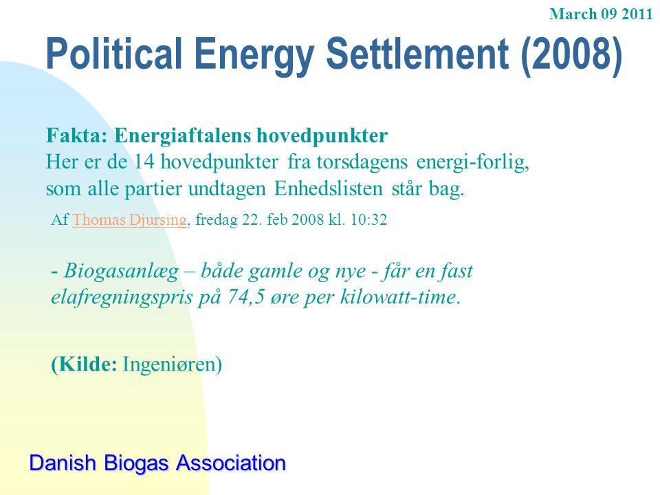 March 09 2011 Political Energy Settlement (2008) Danish Biogas Association Fakta: Energiaftalens hovedpunkter Her er de 14 hovedpunkter fra torsdagens