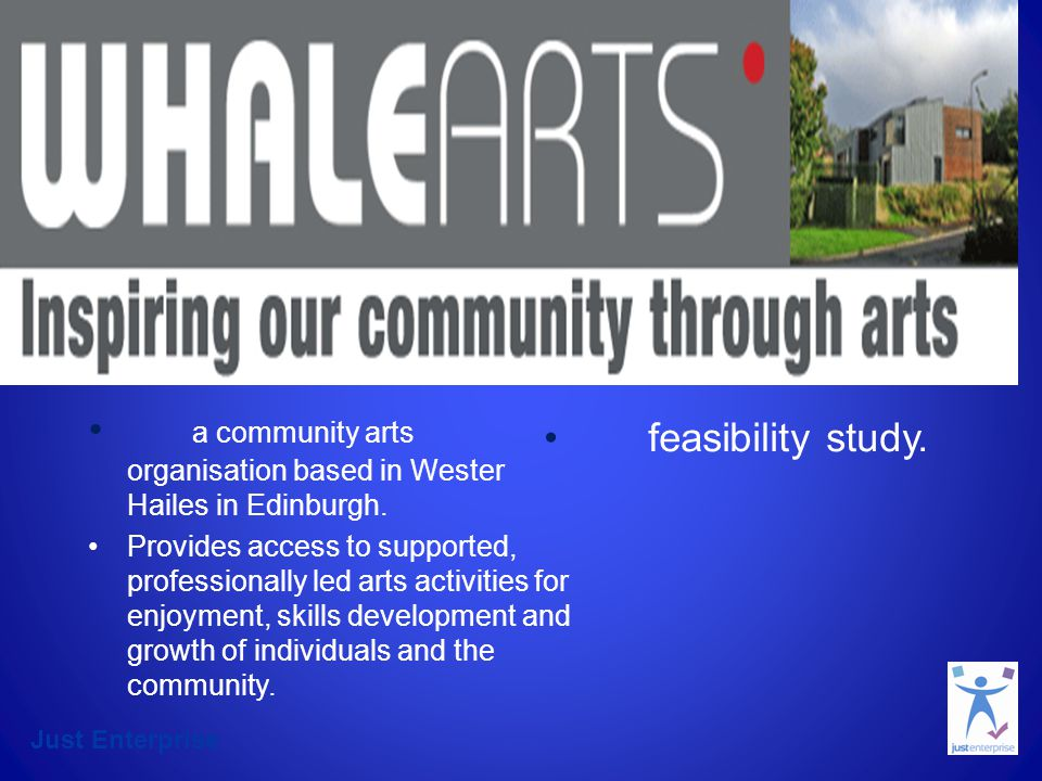 Just Enterprise a community arts organisation based in Wester Hailes in Edinburgh. Provides access to supported, professionally led arts activities fo