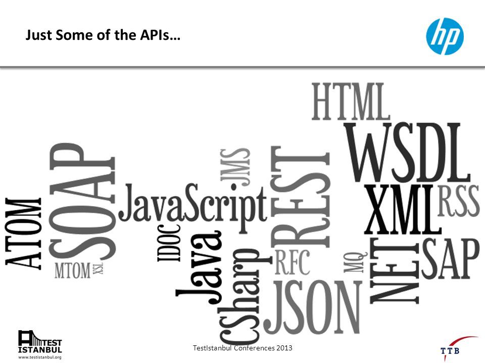 TestIstanbul Conferences 2013 Just Some of the APIs…