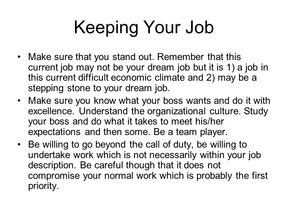 Keeping Your Job Make sure that you stand out.