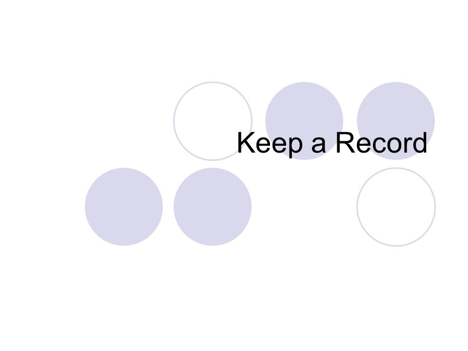 Keep a Record