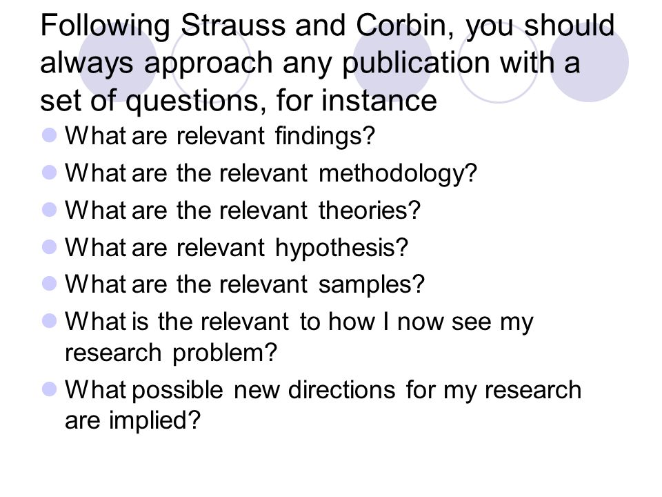 Following Strauss and Corbin, you should always approach any publication with a set of questions, for instance What are relevant findings? What are th