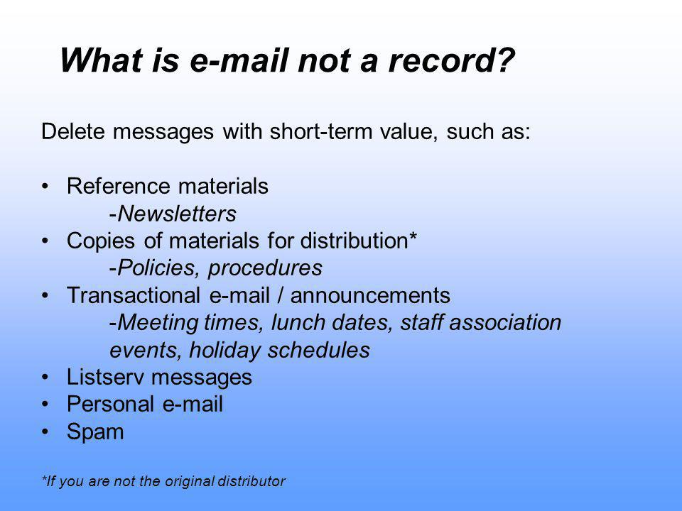 What is e-mail not a record.