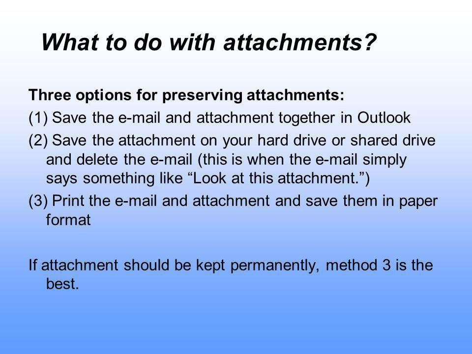 What to do with attachments.