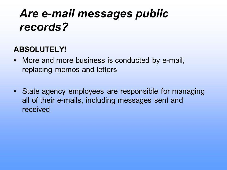 Are  messages public records. ABSOLUTELY.