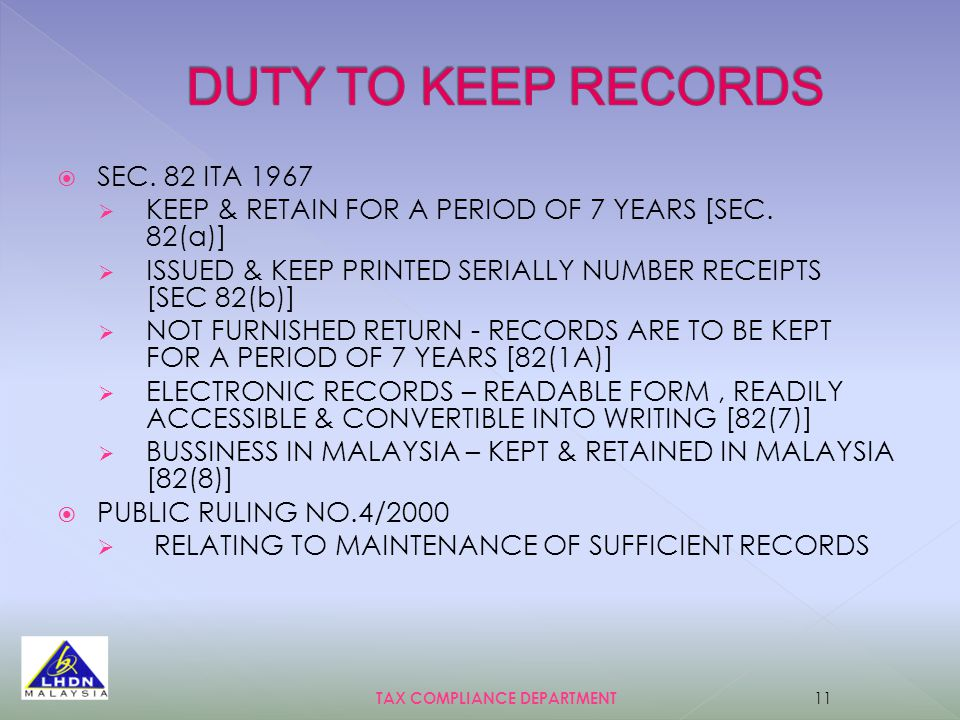  SEC. 82 ITA 1967  KEEP & RETAIN FOR A PERIOD OF 7 YEARS [SEC.