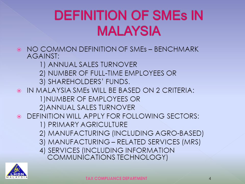  NO COMMON DEFINITION OF SMEs – BENCHMARK AGAINST: 1) ANNUAL SALES TURNOVER 2) NUMBER OF FULL-TIME EMPLOYEES OR 3) SHAREHOLDERS' FUNDS.