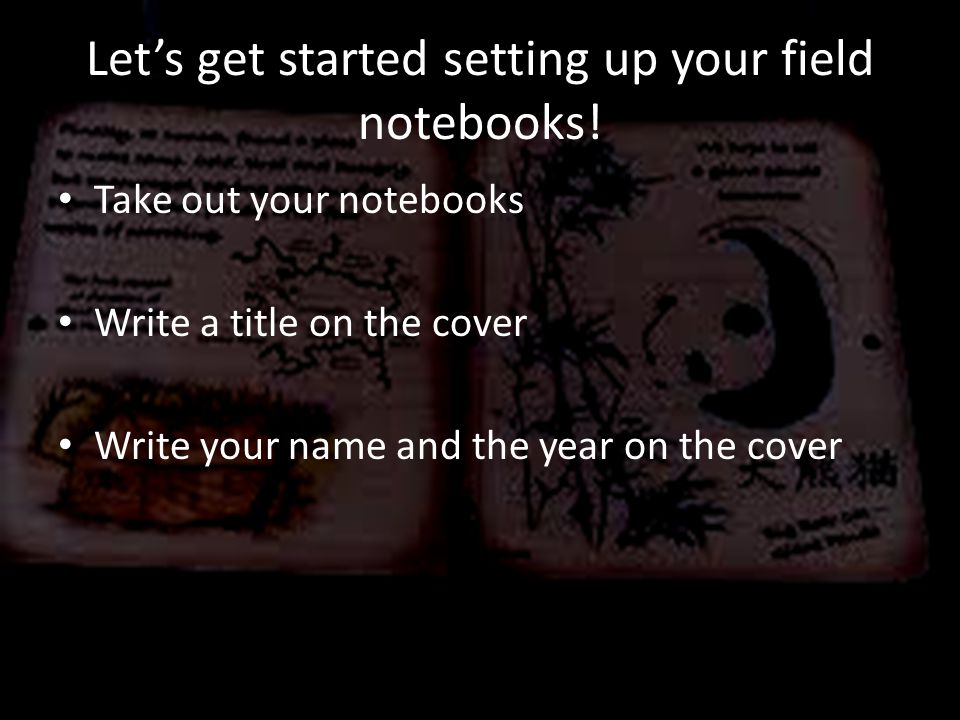Let's get started setting up your field notebooks.