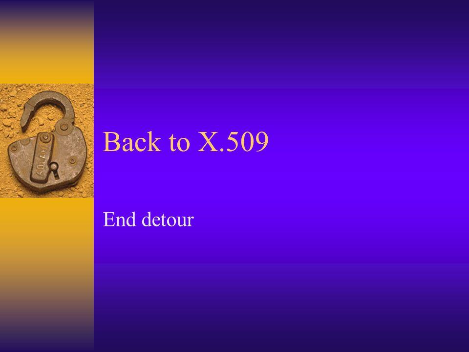 Back to X.509 End detour
