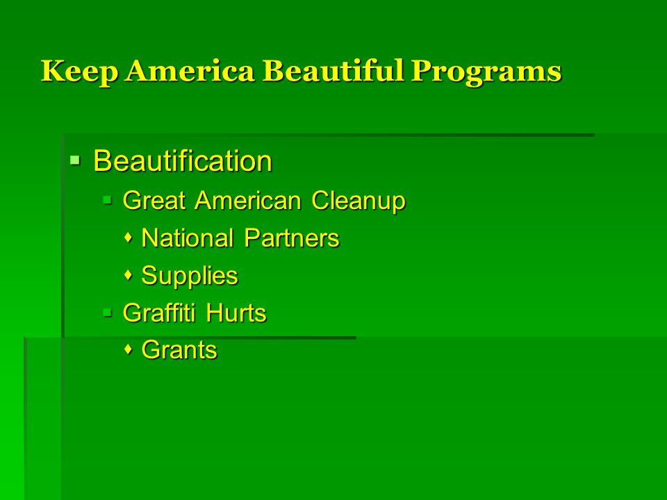Keep America Beautiful Programs  Beautification  Great American Cleanup  National Partners  Supplies  Graffiti Hurts  Grants
