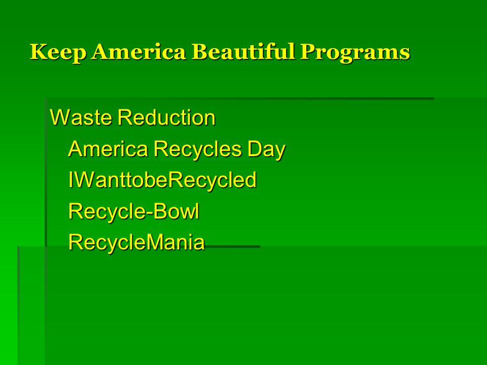 Keep America Beautiful Programs Waste Reduction America Recycles Day IWanttobeRecycledRecycle-BowlRecycleMania