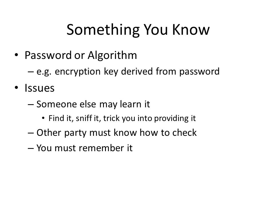 Password or Algorithm – e.g.