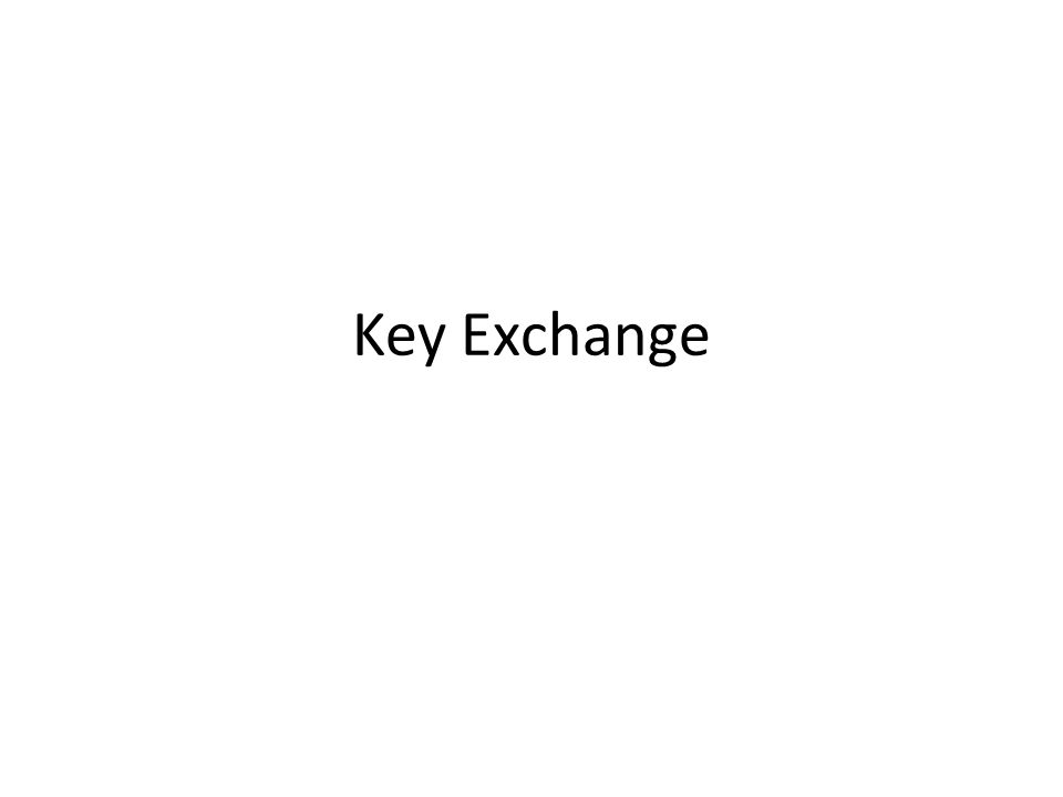 Public Key Exchange Problem How do we verify an identity: – Alice sends to Bob her public key Pub(A) – Bob sends to Alice his public key Pub(B) – How do we ensure that those keys really belong to Alice and Bob.