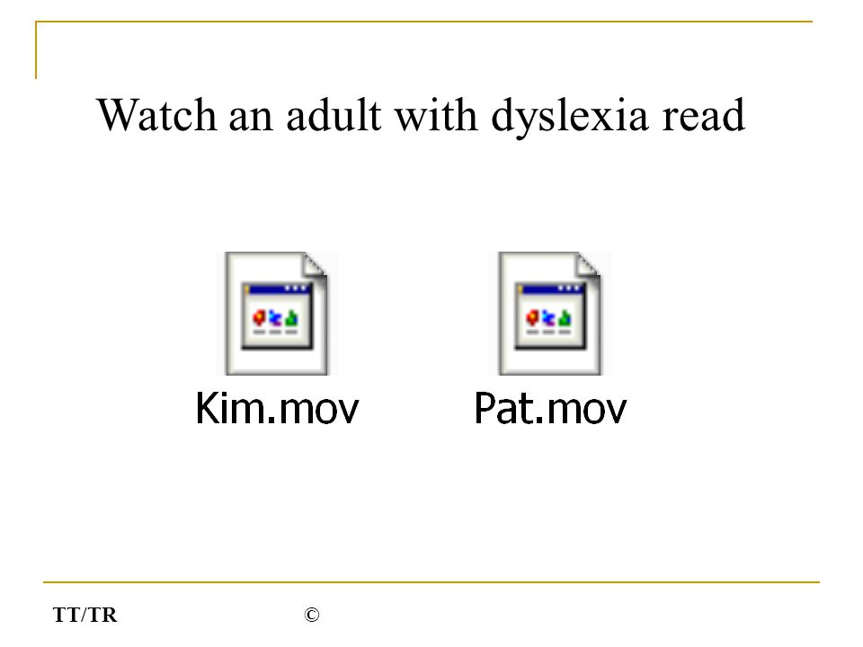 Watch an adult with dyslexia read TT/TR©