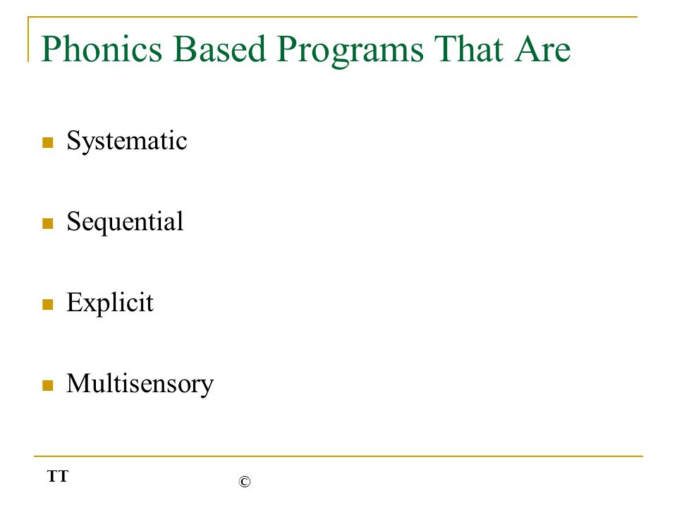 Phonics Based Programs That Are Systematic Sequential Explicit Multisensory TT ©