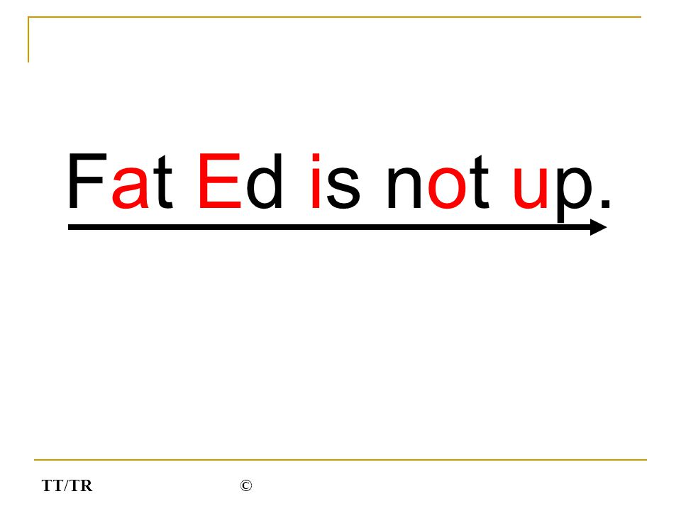 Fat Ed is not up. ©TT/TR